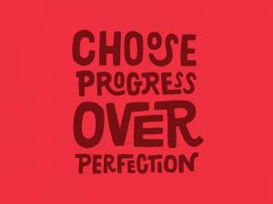 choose-progress-over-perfection
